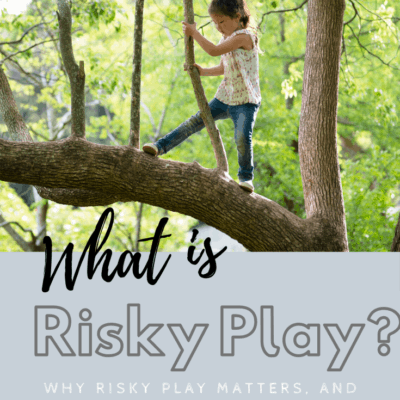 Risky Play: Why Kids Need It